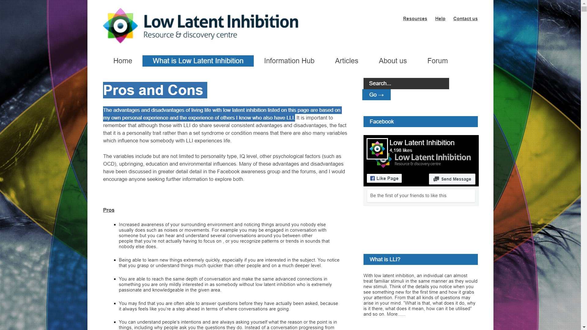 The advantages and disadvantages of living life with low latent inhibition listed on this page are based on my own personal experience and the experience of others I know who also have LLI.