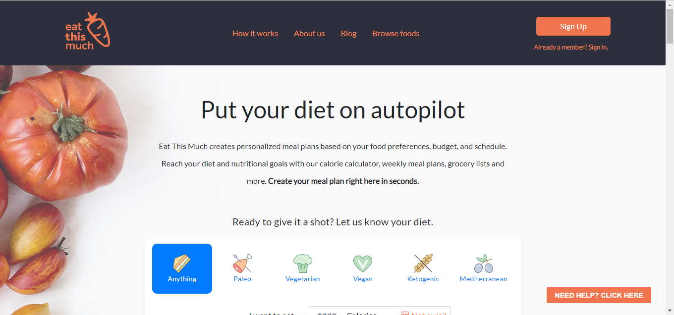 Eat This Much creates personalized meal plans based on your food preferences, budget, and schedule. Reach your diet and nutritional goals with our calorie calculator, weekly meal plans, grocery lists and more. Create your meal plan right here in seconds.